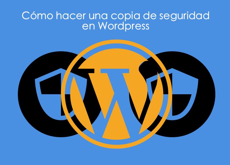 Cómo hacer una copia de seguridad en Wordpress