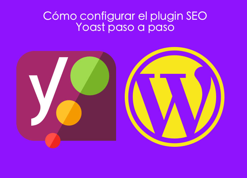 Como-configurar-el-plugin-seo-yoast-paso-a-paso-copia Cómo configurar el Plugin YOAST SEO Paso a Paso