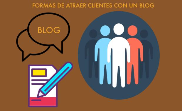 Formas de atraer clientes con un blog.