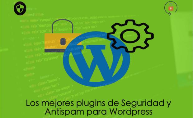 Los mejores Plugins de Seguridad y Anti Spam para WordPress