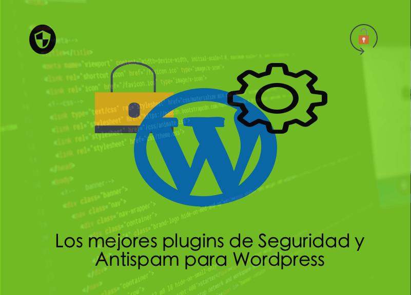 Los mejores plugins de Seguridad y Antispam para Wordpress