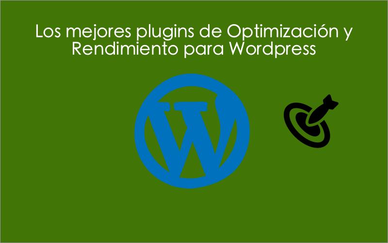 Los mejores plugins de optimizacion y rendimiento para wordpress
