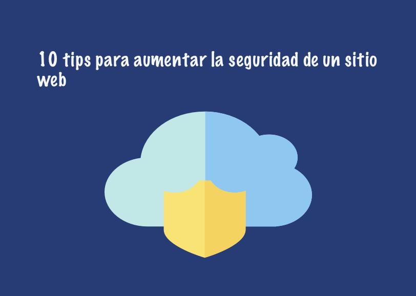 10-tips-para-aumentar-la-seguridad-de-un-sitio-web 10 Tips para aumentar la seguridad de un sitio web