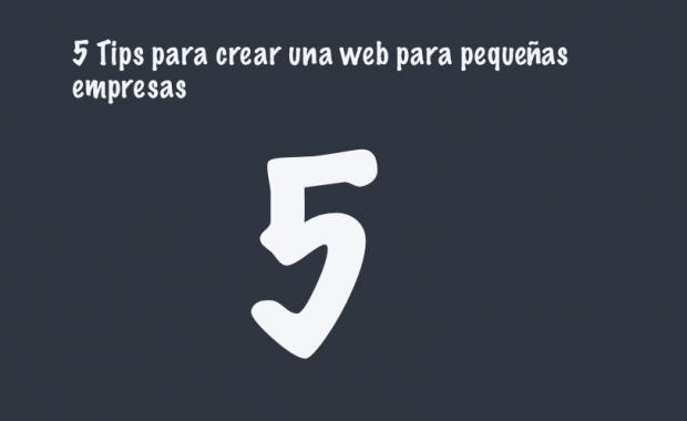 5 Tips para crear una web para pequeñas empresas