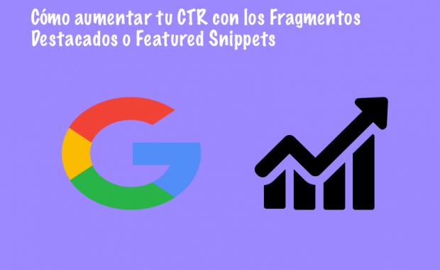 Cómo aumentar tu CTR con los Fragmentos Destacados o Featured Snippets