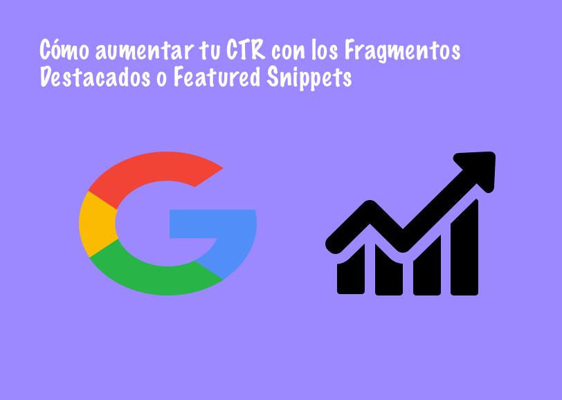 Cómo-aumentar-tu-CTR-con-los-Fragmentos-Destacados-o-Featured-Snippets Cómo aumentar tu CTR con los Fragmentos Destacados o Featured Snippets