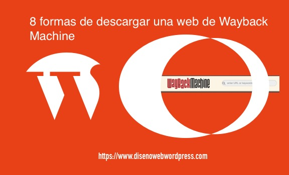 8 formas de descargar una web de Wayback Machine