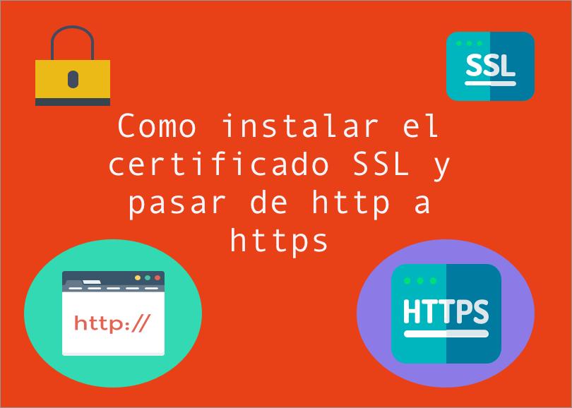 como-instlar-el-certificado-SSL Cómo instalar el certificado SSL y pasar de http a https en 2019